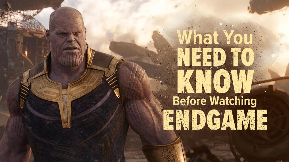 What-You-Need-To-Know-Before-Watching-Endgame_