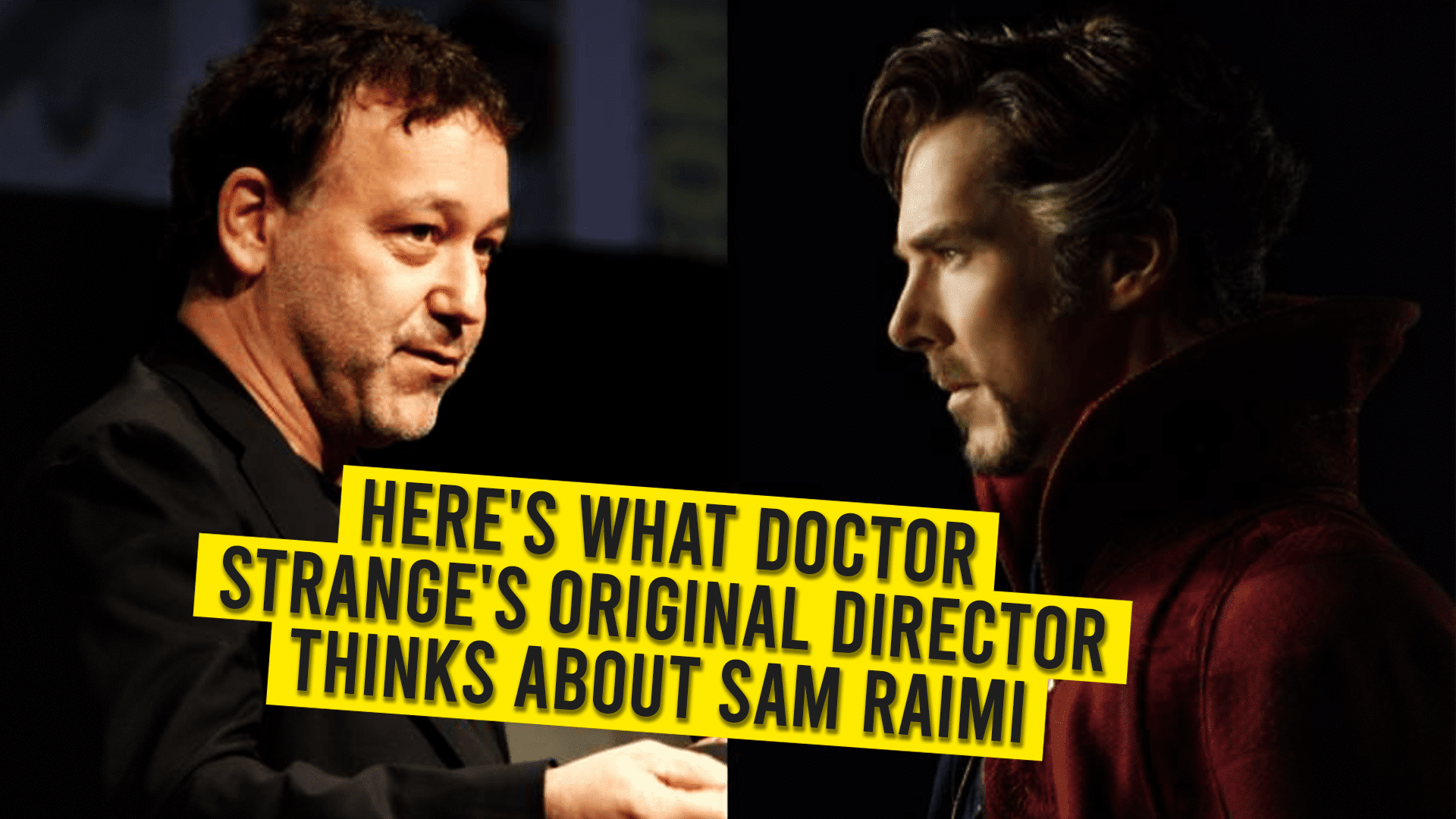 Here's What Doctor Strange's Original Director Thinks About Sam Raimi