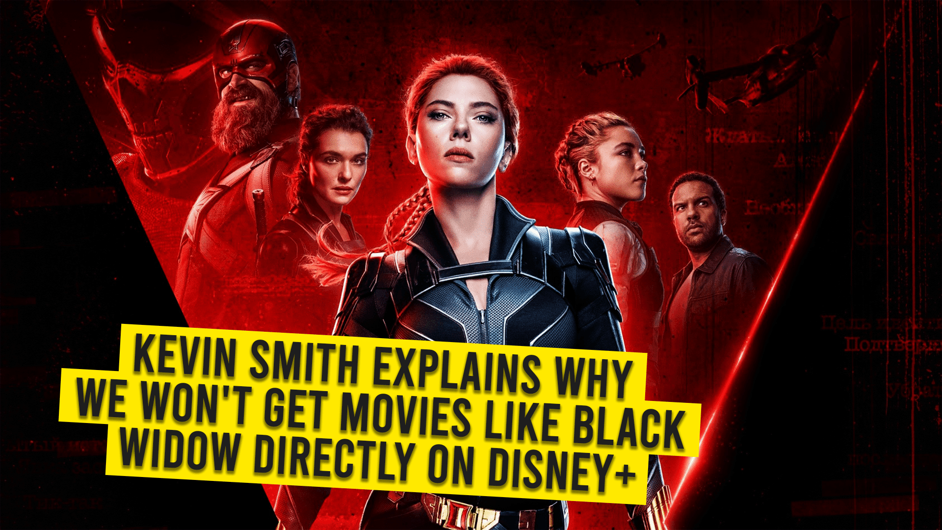Kevin Smith Explains Why We Won't Get Movies Like Black Widow Directly On Disney+