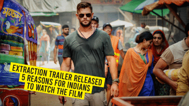 Extraction Trailer Released: 5 Reasons For Indians To Watch The Film