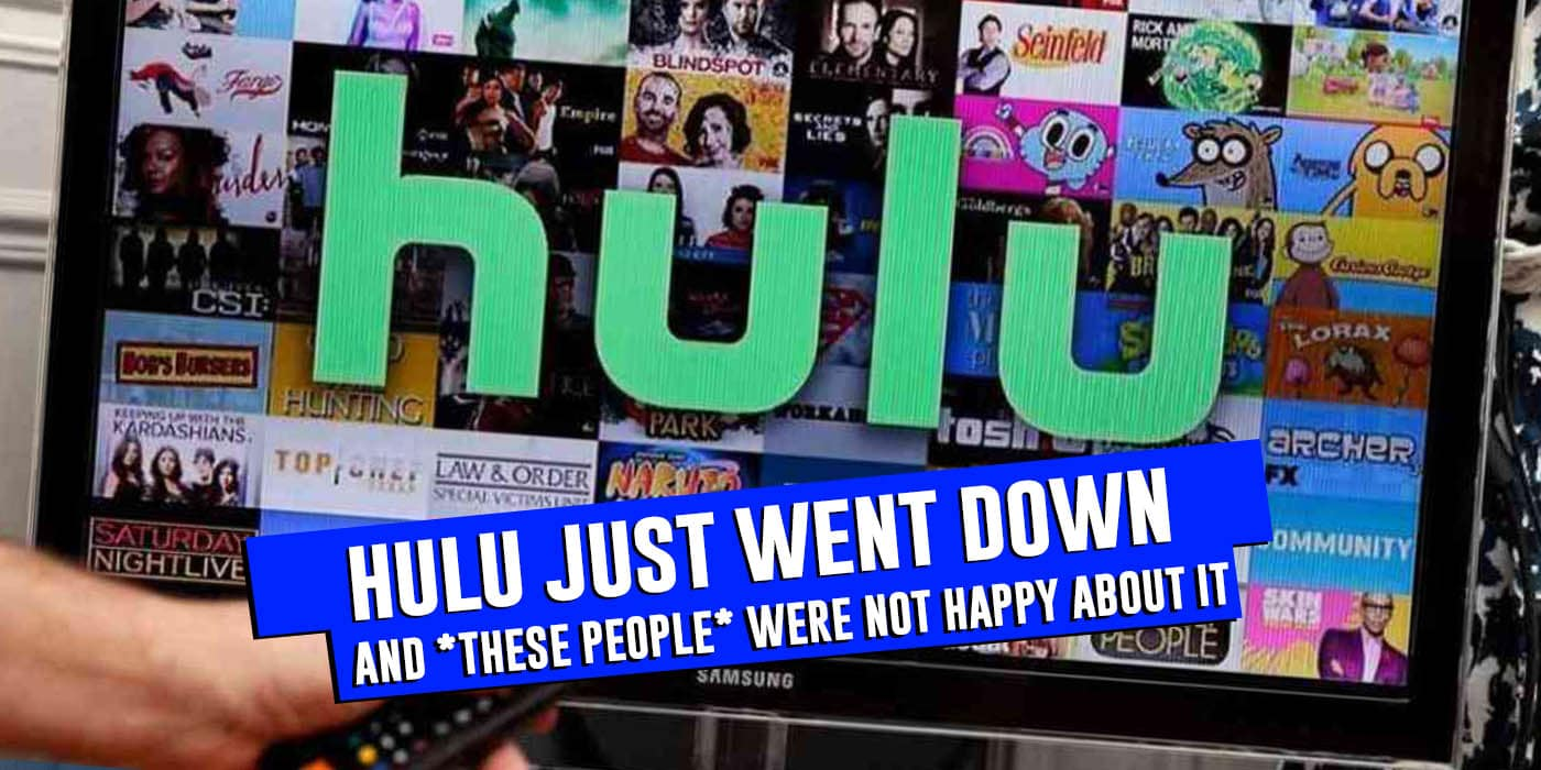 Hulu Went Down And These Users Were Not Happy At All!