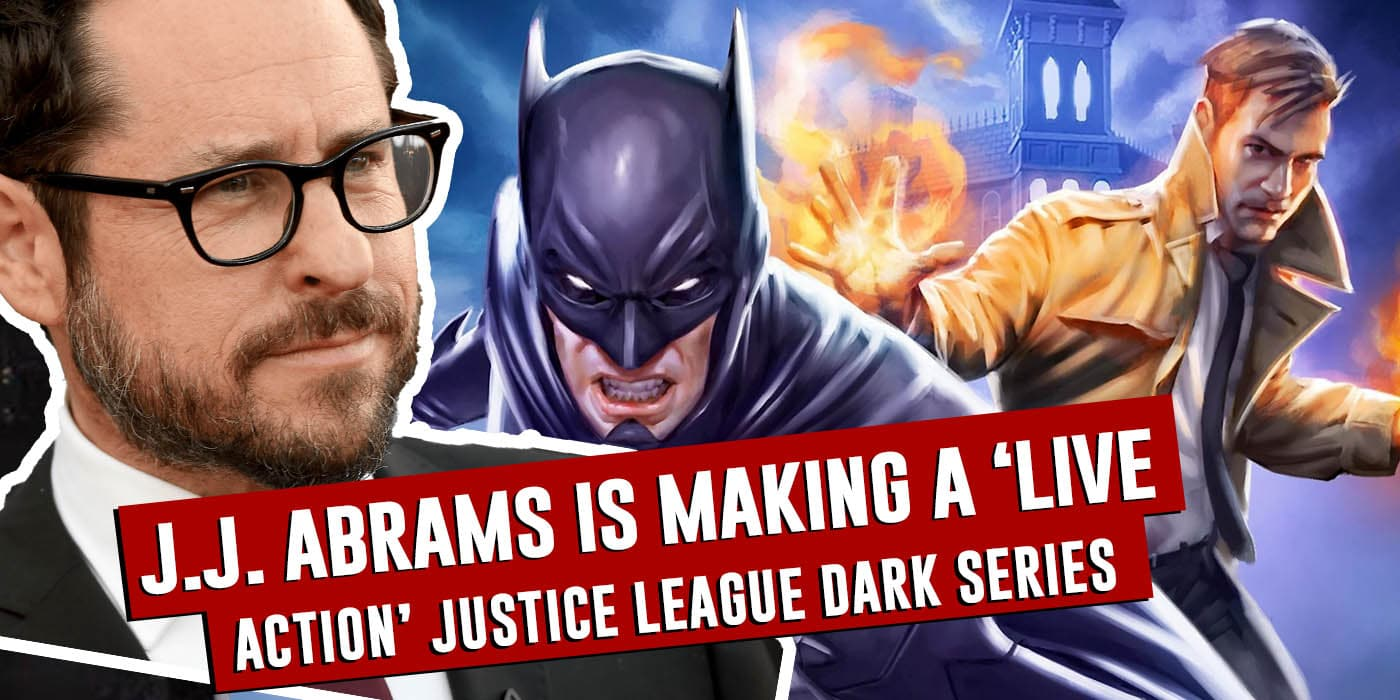 J.J. Abrams is making Justice League Dark Series