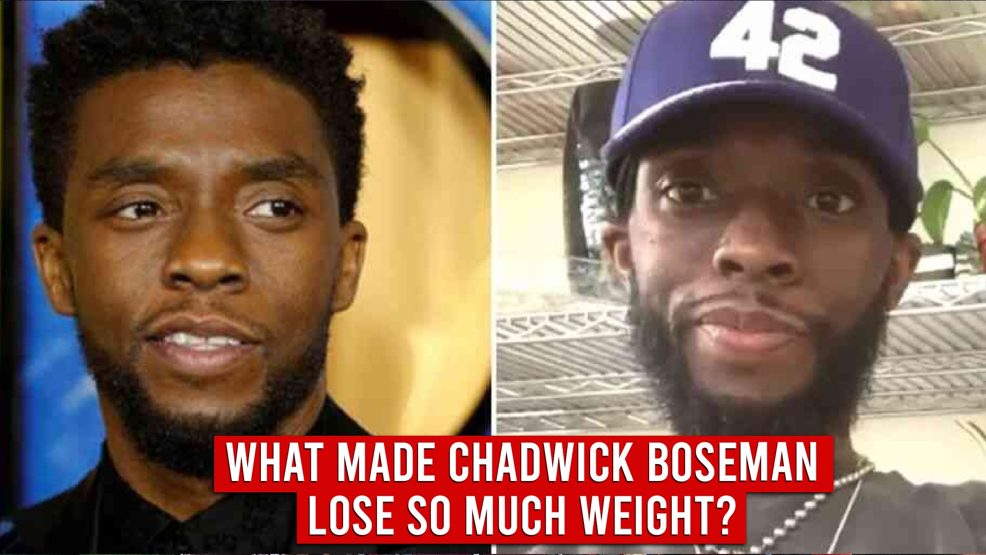 Reason behind Chadwick Boseman Weight Loss