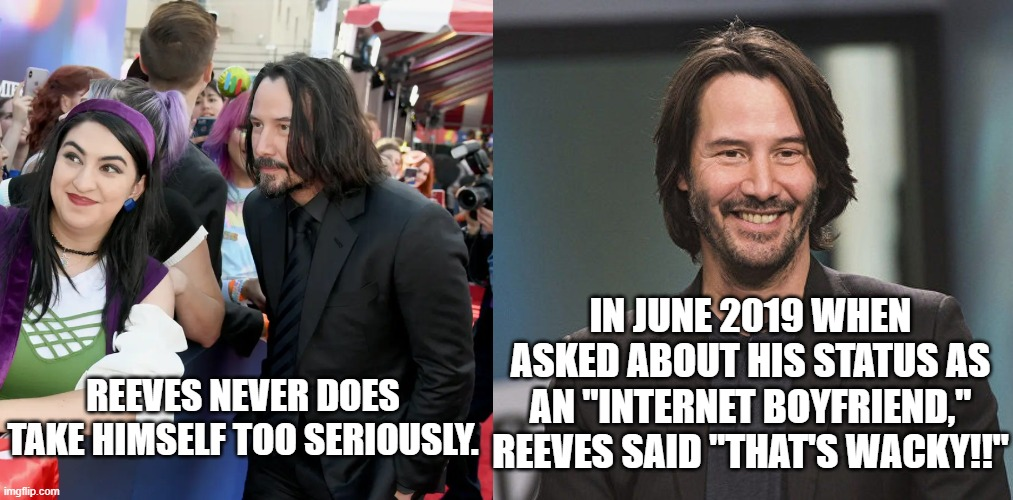 keanu reeves humble that is wacky